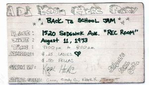 A flyer for the first hip-hop party, DJ's by Kool Herc